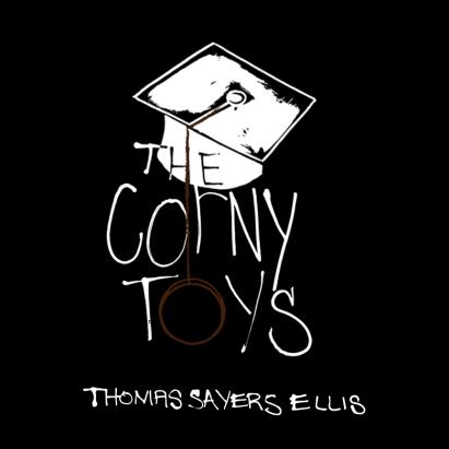 The Corny Toys / Thomas Sayers Ellis